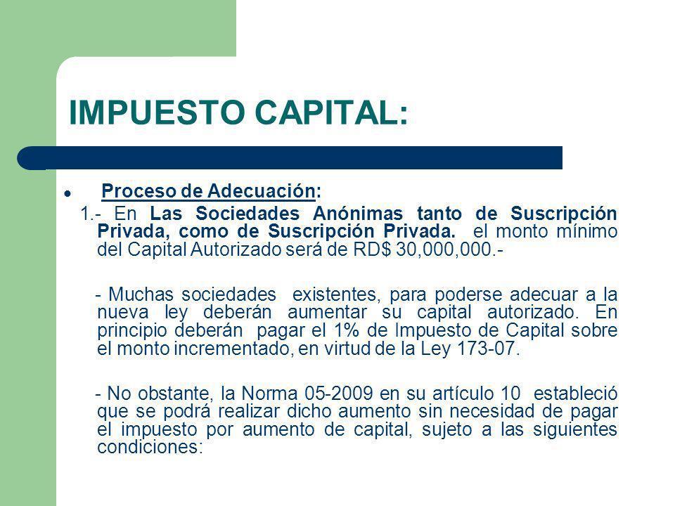 IMPUESTO SOBRE ACTIVOS Al aumentar el capital suscrito y pagado, aumenta la base para el cálculo del impuesto sobre activos.