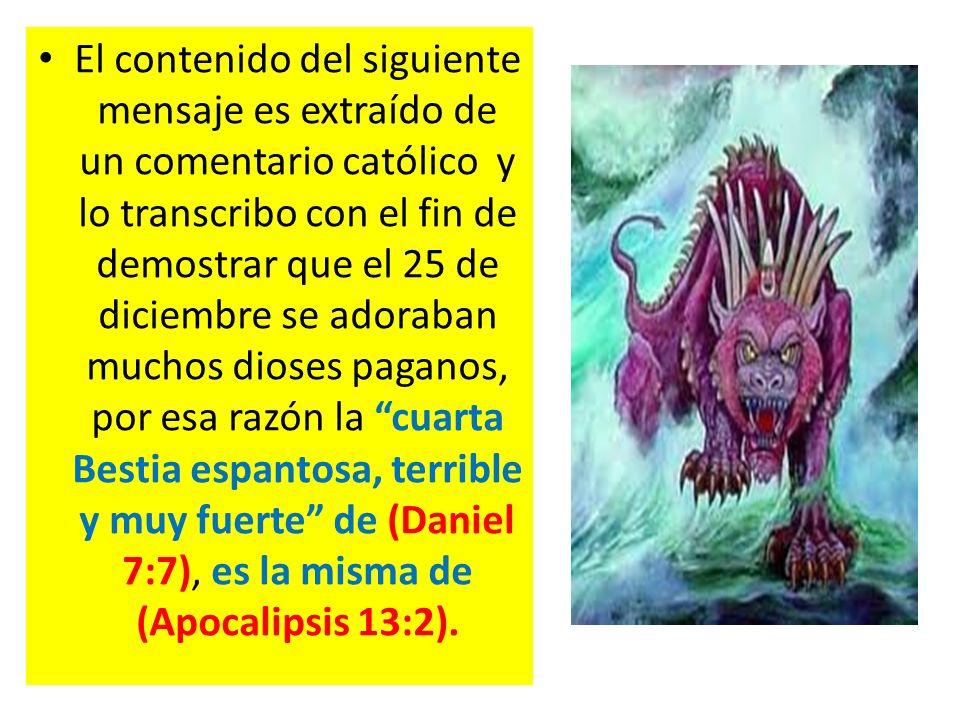 El contenido del siguiente mensaje es extraído de un comentario católico y lo transcribo con el fin de demostrar que el 25 de diciembre se adoraban mu