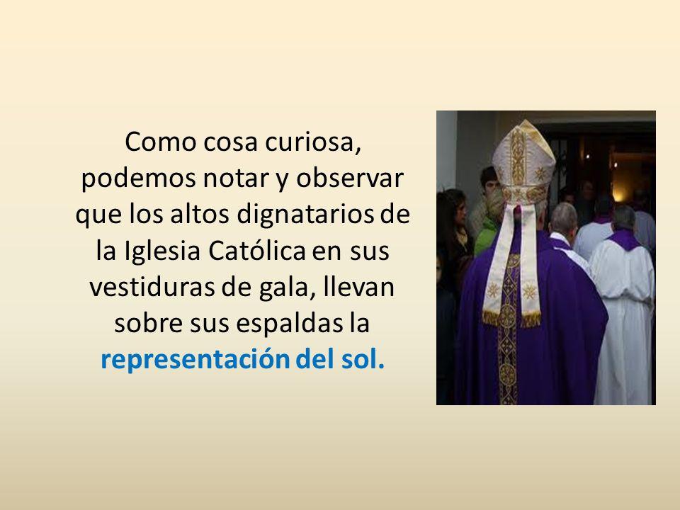 Como cosa curiosa, podemos notar y observar que los altos dignatarios de la Iglesia Católica en sus vestiduras de gala, llevan sobre sus espaldas la r