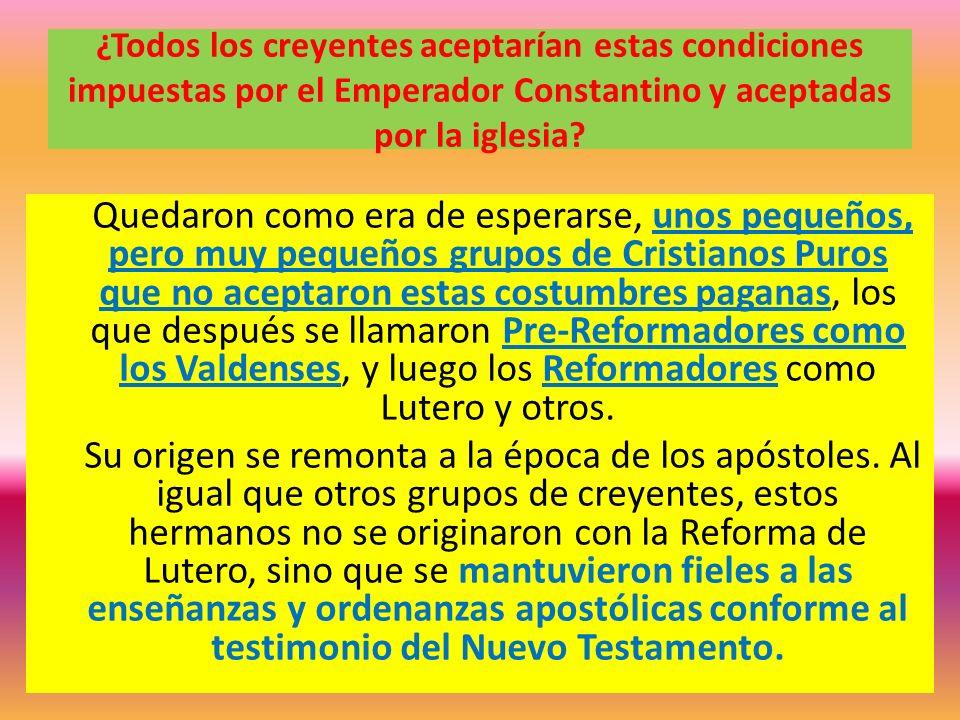 ¿Todos los creyentes aceptarían estas condiciones impuestas por el Emperador Constantino y aceptadas por la iglesia? Quedaron como era de esperarse, u