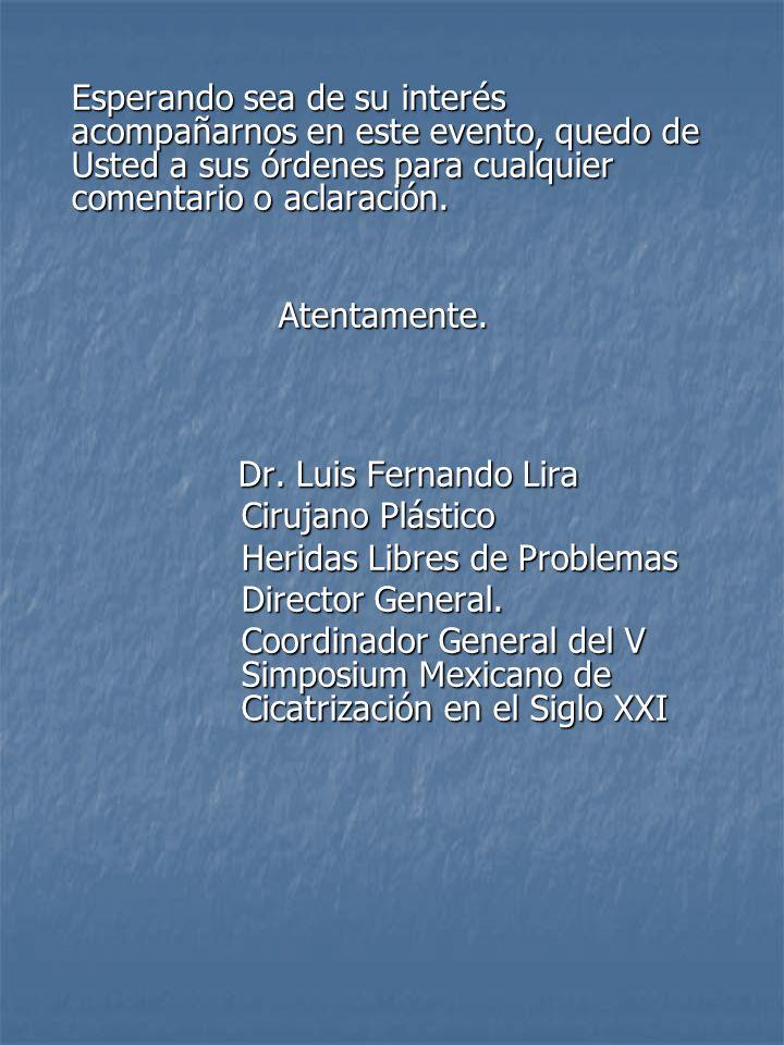 CIUDAD DE MONTERREY www.ocvmty.com Para mayor información consulte nuestra página: Contactos: Dr.Luis Fernando Lira Director General Clínica HELP dr.lira@clinicahelp.com dr.lira@clinicahelp.com Lic.