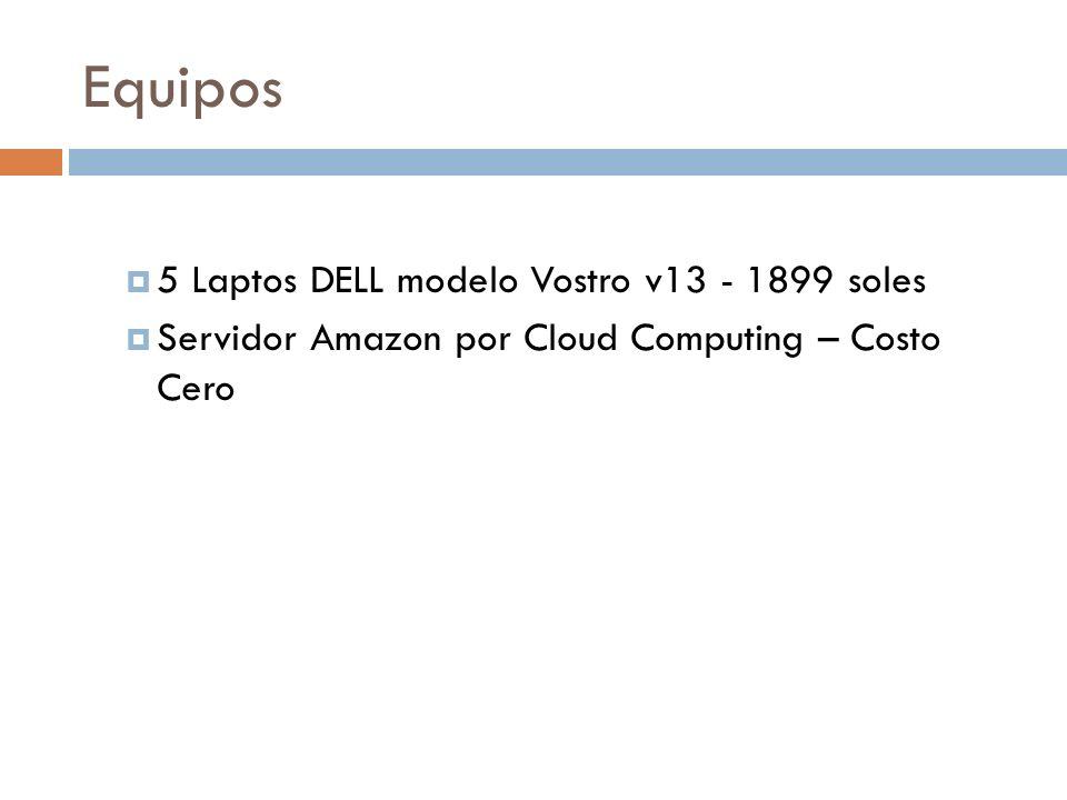 Equipos 5 Laptos DELL modelo Vostro v13 - 1899 soles Servidor Amazon por Cloud Computing – Costo Cero