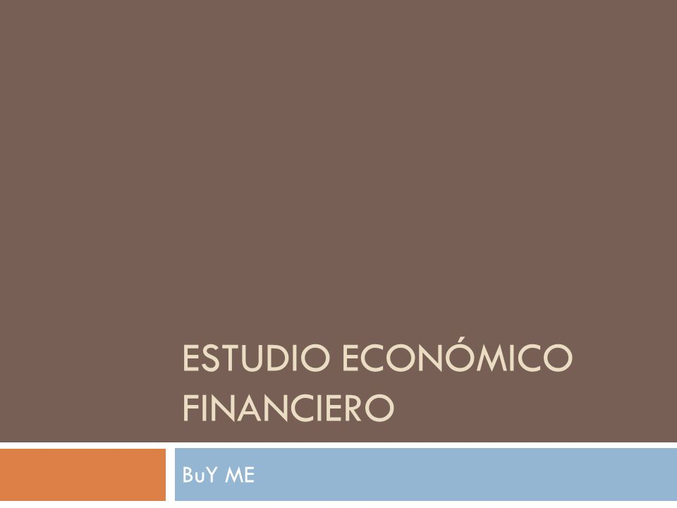 ESTUDIO ECONÓMICO FINANCIERO BuY ME