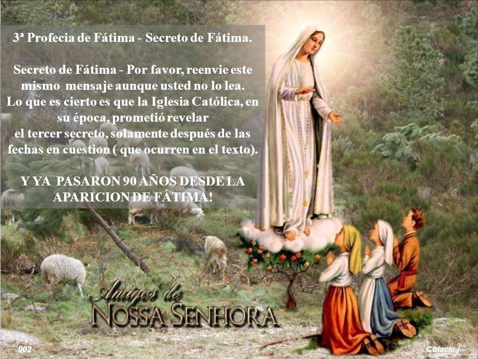 Colacio.j 002 3ª Profecia de Fátima - Secreto de Fátima.