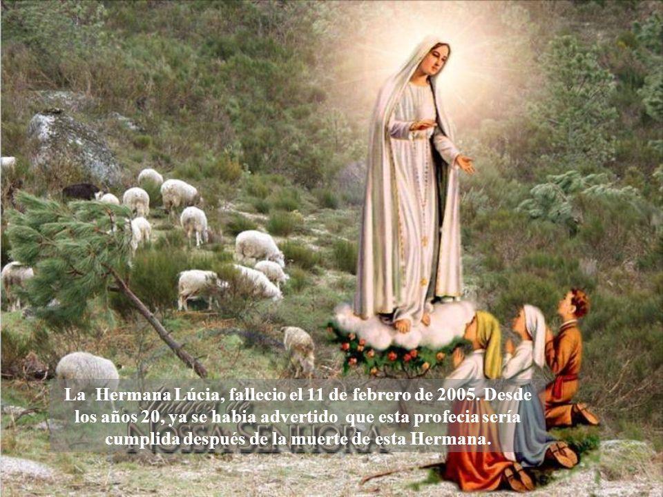 La Hermana Lúcia, fallecio el 11 de febrero de 2005.