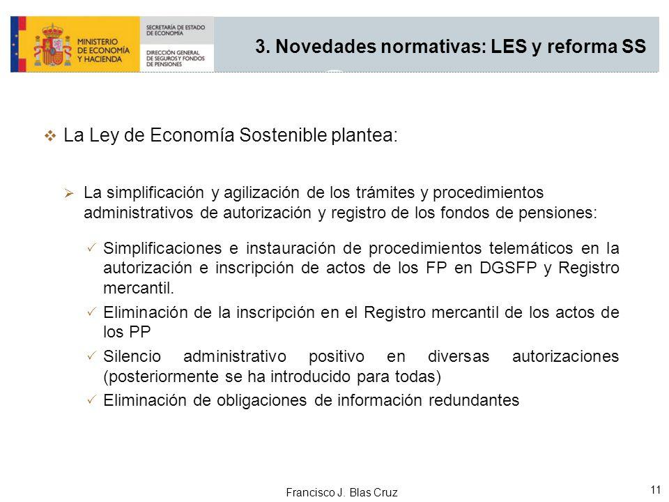Francisco J. Blas Cruz 11 La Ley de Economía Sostenible plantea: La simplificación y agilización de los trámites y procedimientos administrativos de a
