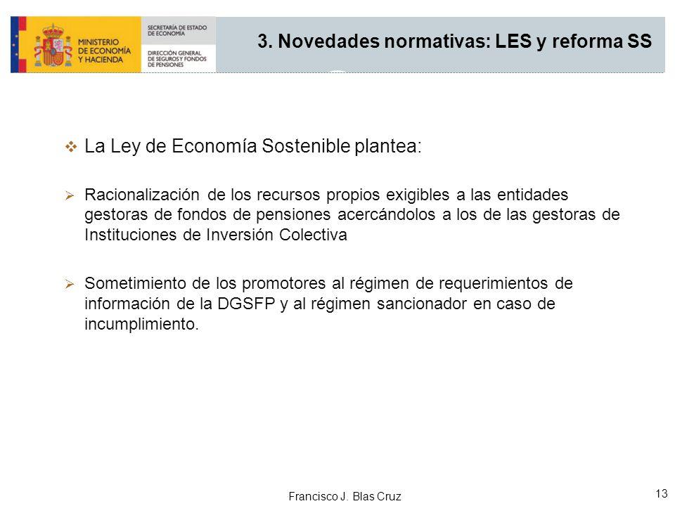 Francisco J. Blas Cruz 13 La Ley de Economía Sostenible plantea: Racionalización de los recursos propios exigibles a las entidades gestoras de fondos