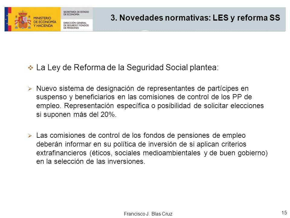 Francisco J. Blas Cruz 15 La Ley de Reforma de la Seguridad Social plantea: Nuevo sistema de designación de representantes de partícipes en suspenso y