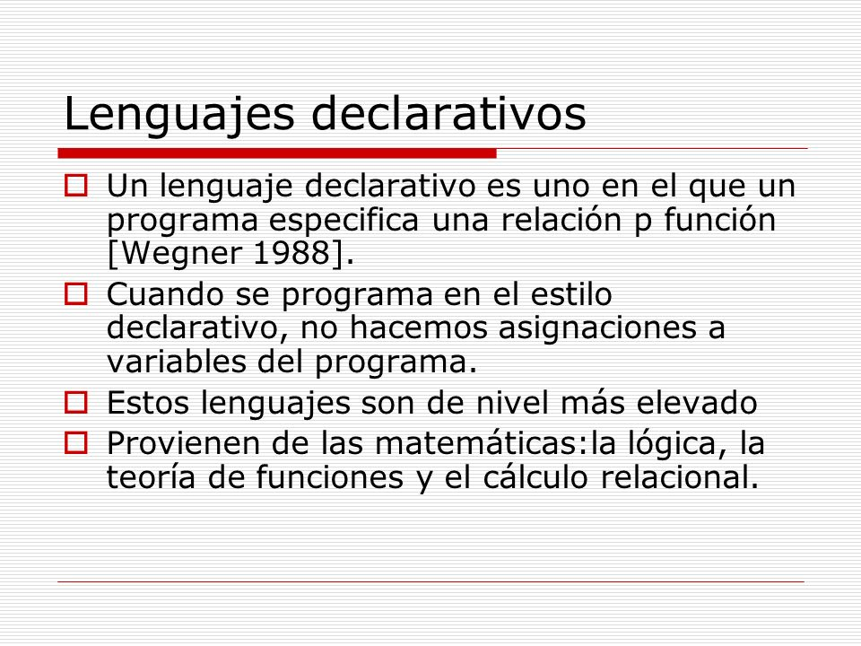 Lenguajes imperativos Los lenguajes imperativos son aquellos que facilitan los cálculos por medio de cambios de estado.(cambio de los datos en memoria