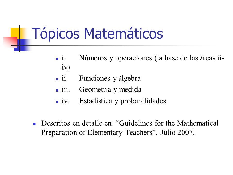 Nuevos cursos para ayudar a los estudiantes a prepararse Nuevos requisitos para la certificación estatal, para los programas de preparación de profesores de primaria:3-4 cursos a nivel universitario de tópicos matemáticos (9-12 horas semestrales) dictados por miembros del departamento de matemáticas, posiblemente acompañado por profesores de educación.