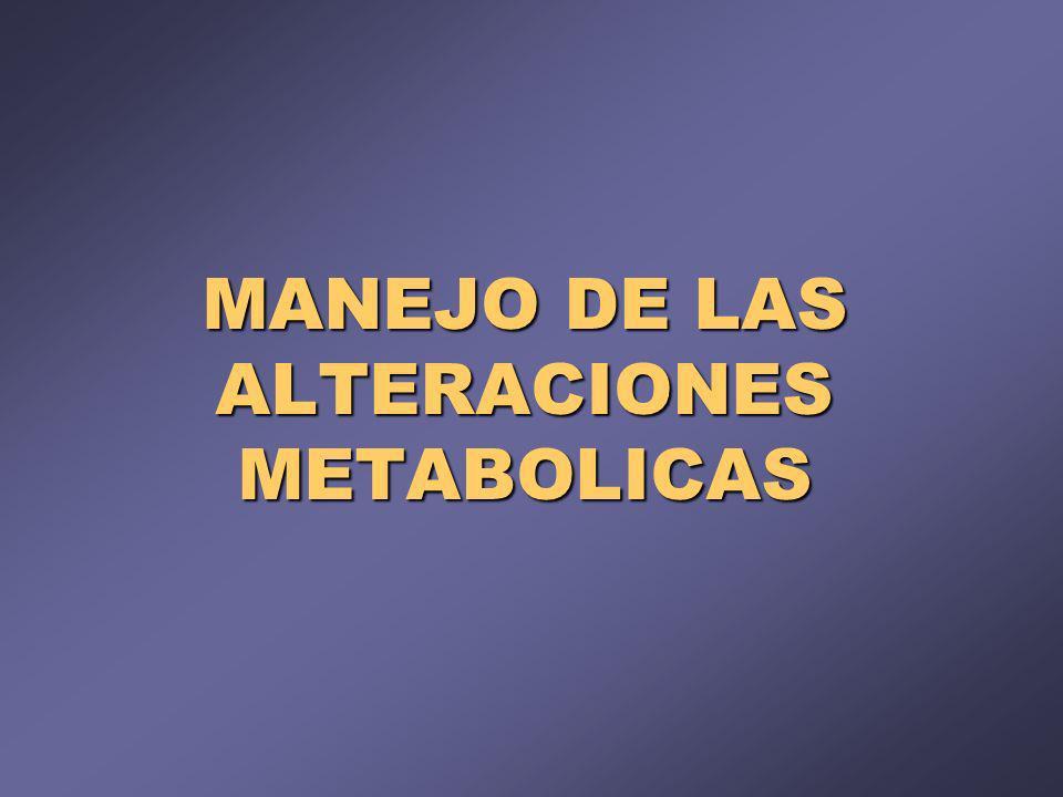 MANEJO DE LAS ALTERACIONES METABOLICAS