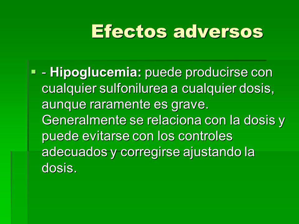 INTERACCIONES MEDICAMENTOSAS DE SULFONILUREAS POTENCIAN SU ACCION -Alcohol -Antiinflamatorios -Salicilatos y derivados -Fibratos -Inhibidores de MAO -