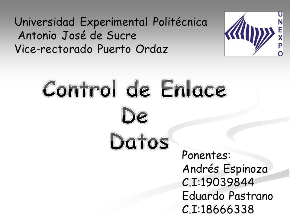 Universidad Experimental Politécnica Antonio José de Sucre Vice-rectorado Puerto Ordaz Ponentes: Andrés Espinoza C.I:19039844 Eduardo Pastrano C.I:186