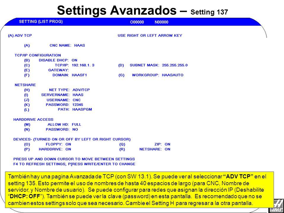 Esta es la pagina de Settings antigua para el ENET. Nota: Con la opción de Hard Drive y SW versión 13.1, el setting 133 no es usado para prender el Ne