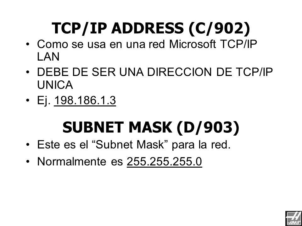 DISABLE DHCP (B/901) Dynamic Host Configuration Protocol – Se usa para asignar la dirección de IP cuando una conputadora entra a una red. Prende o apa
