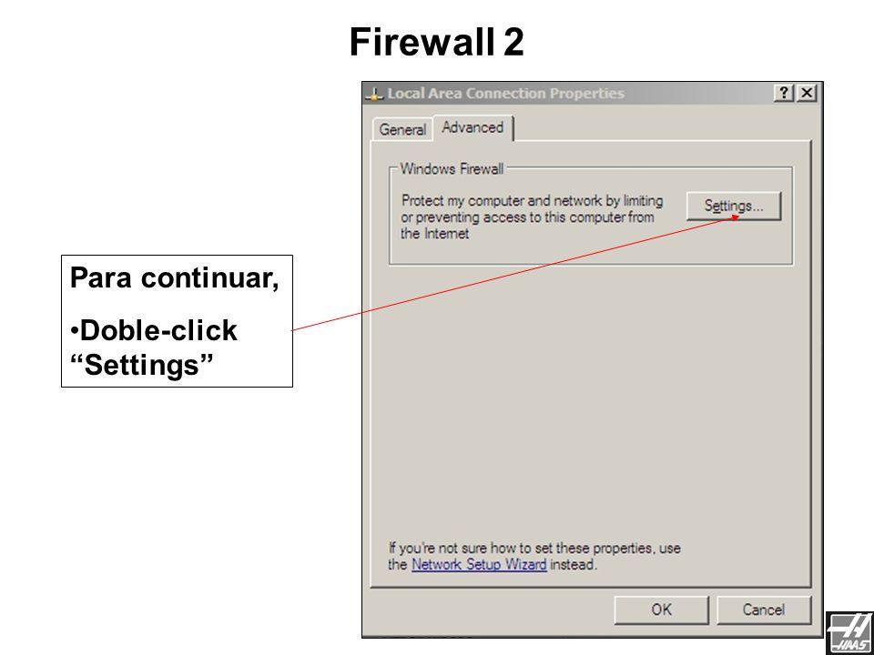 Desde las propiedades de Local Area Connections (Son las propiedades de la tarjeta de red) Seleccione Advanced Firewall 1 Primero se tendrá que modifi