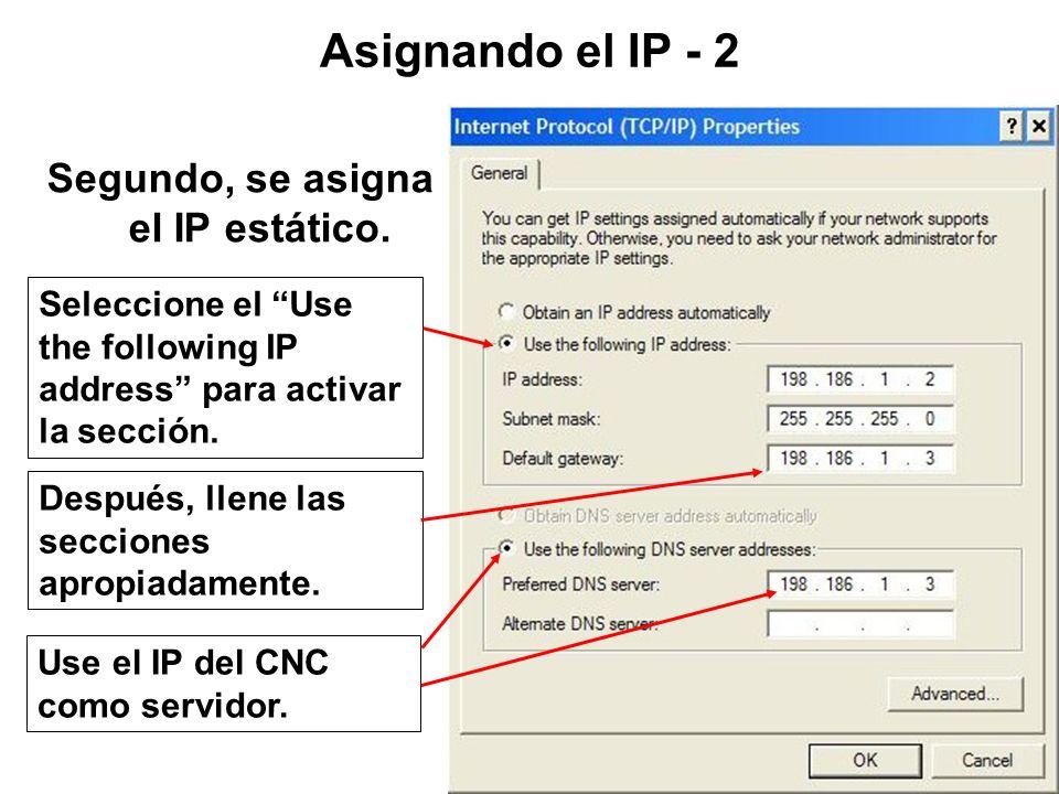 Seleccione el Internet Protocol (TCP/IP) de la tarjeta de red Después, se seleccionan las propiedades. Asignando el IP - 1 Segundo se asigna el IP est