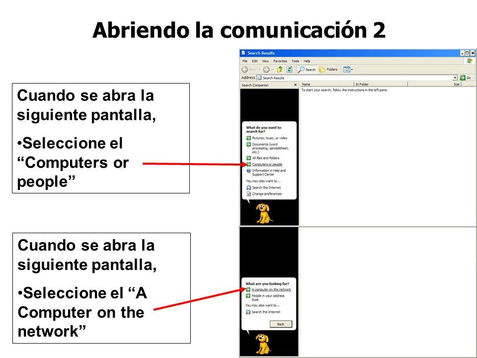 Para hacer la búsqueda 1.Seleccione el Start 2.Search 3.For Files or Folders… Abriendo la Comunicación Por Red Para buscar el disco duro por la red, s
