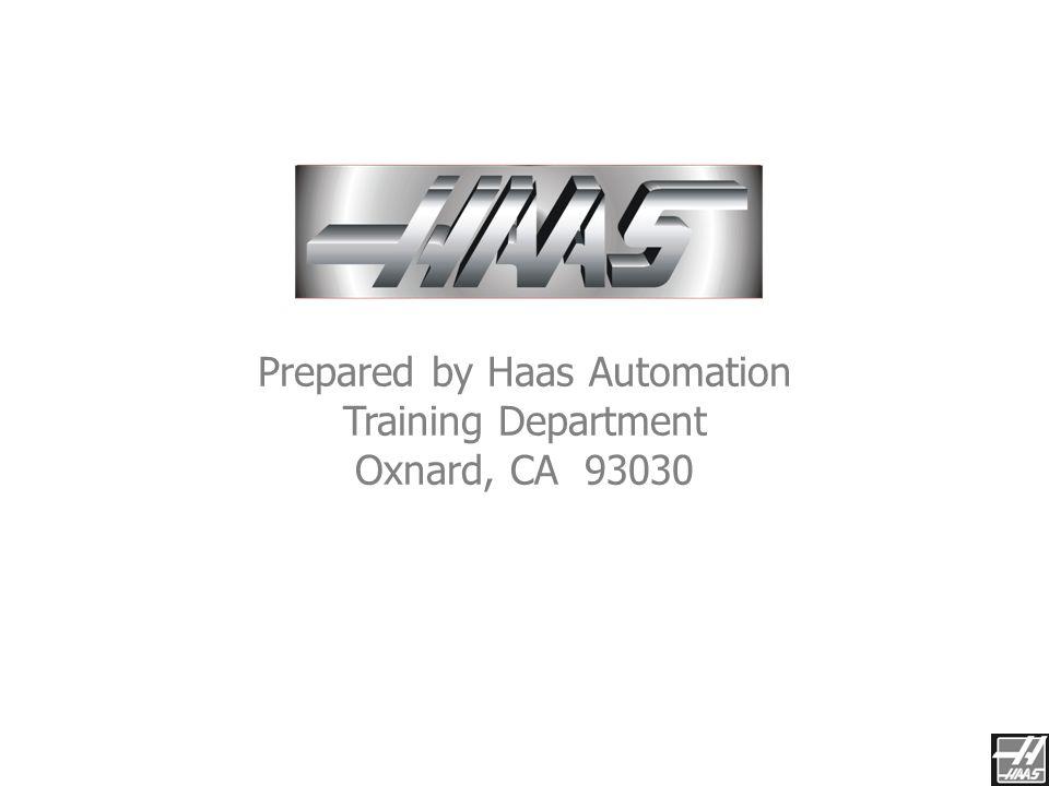 SUS RESPONSABILIDADES Cuales son mis limites? Como un técnico de Haas, es su responsabilidad el probar que la maquina de CNC esta trabajando correctam