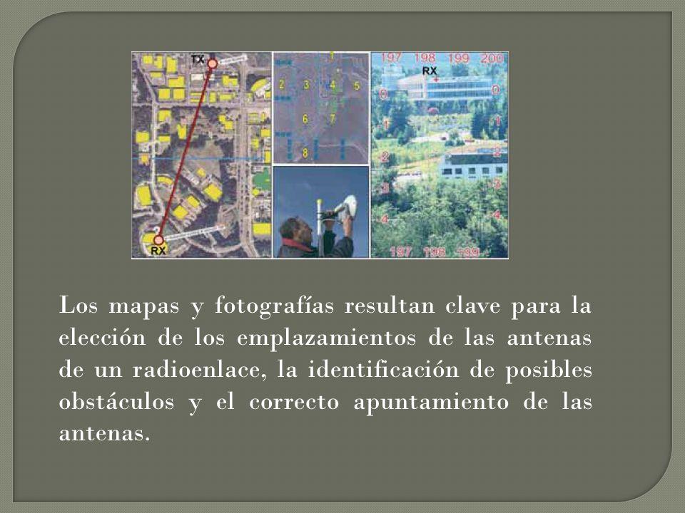 Los mapas y fotografías resultan clave para la elección de los emplazamientos de las antenas de un radioenlace, la identificación de posibles obstácul
