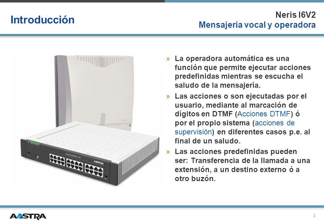 Neris I6V2 Mensajería vocal y operadora 13 Activación de la función de operadora automática »Un usuario puede activar la función de operadora automática, seleccionando el saludo personal que tenga asignado una operadora automática para su buzón de voz.