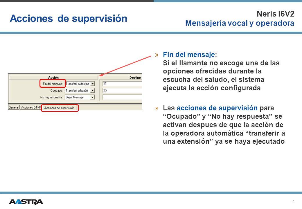 Neris I6V2 Mensajería vocal y operadora 8 Acciones de supervisión »Ocupado: Un llamante selecciona una opción DTMF y es transferido a otra extensión, pero ese destino está ocupado.
