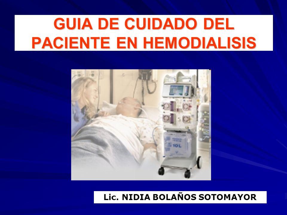 Lic. NIDIA BOLAÑOS SOTOMAYOR GUIA DE CUIDADO DEL PACIENTE EN HEMODIALISIS