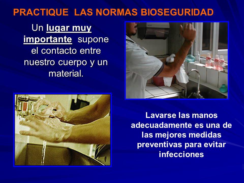 Un lugar muy importante supone el contacto entre nuestro cuerpo y un material. Lavarse las manos adecuadamente es una de las mejores medidas preventiv