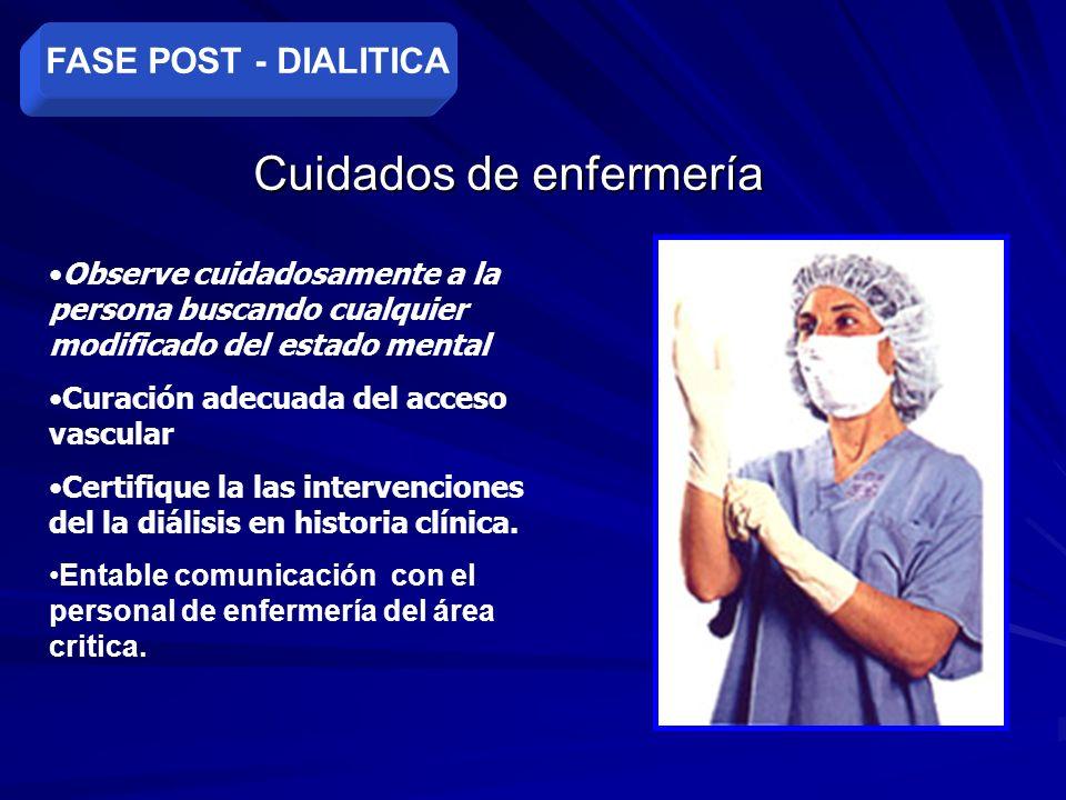 Cuidados de enfermería Observe cuidadosamente a la persona buscando cualquier modificado del estado mental Curación adecuada del acceso vascular Certi