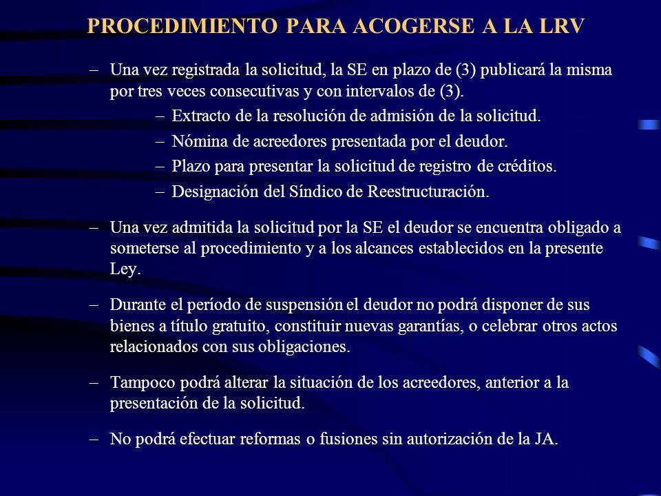 PROCEDIMIENTO PARA ACOGERSE A LA LRV –Una vez registrada la solicitud, la SE en plazo de (3) publicará la misma por tres veces consecutivas y con inte