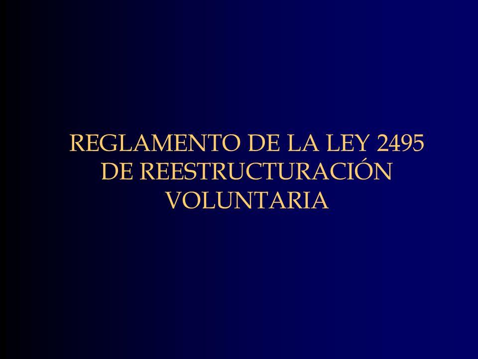 REGLAMENTO DE LA LEY 2495 DE REESTRUCTURACIÓN VOLUNTARIA