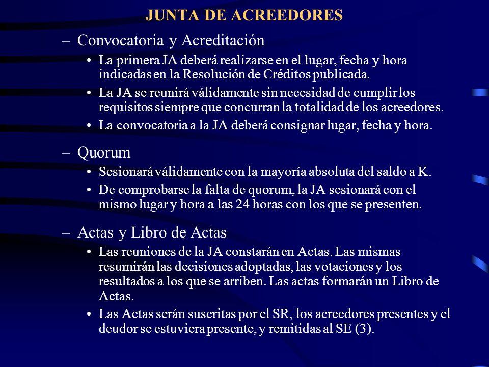 JUNTA DE ACREEDORES –Convocatoria y Acreditación La primera JA deberá realizarse en el lugar, fecha y hora indicadas en la Resolución de Créditos publ