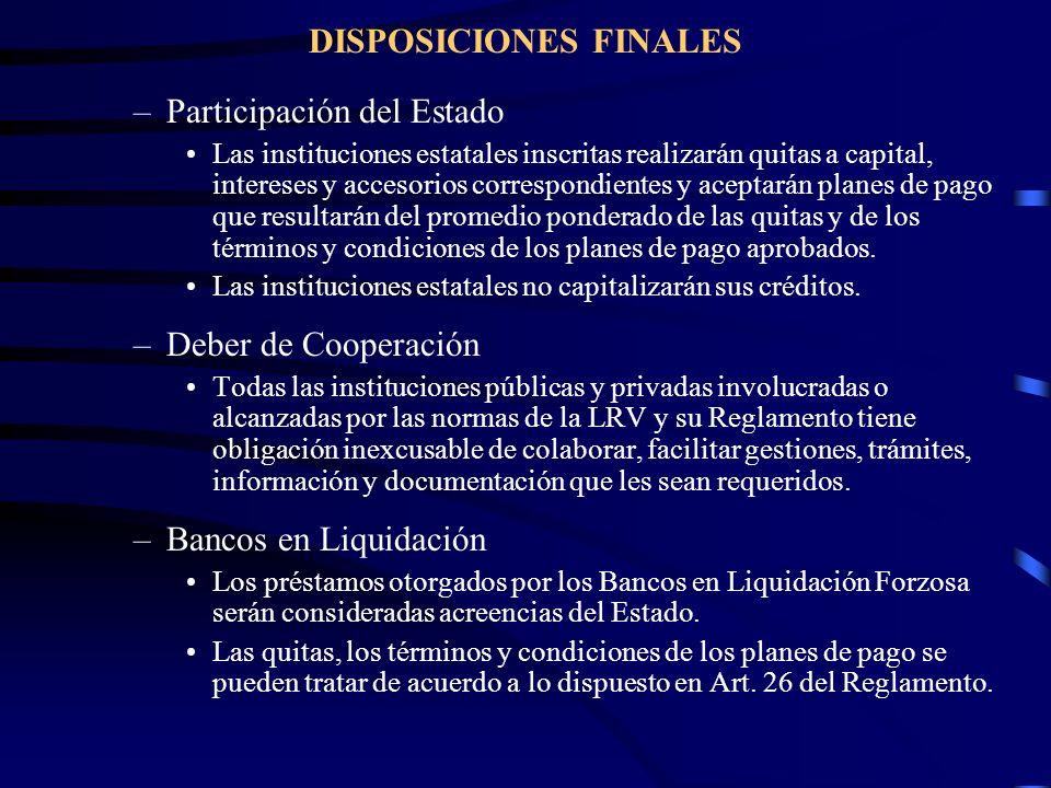 DISPOSICIONES FINALES –Participación del Estado Las instituciones estatales inscritas realizarán quitas a capital, intereses y accesorios correspondie