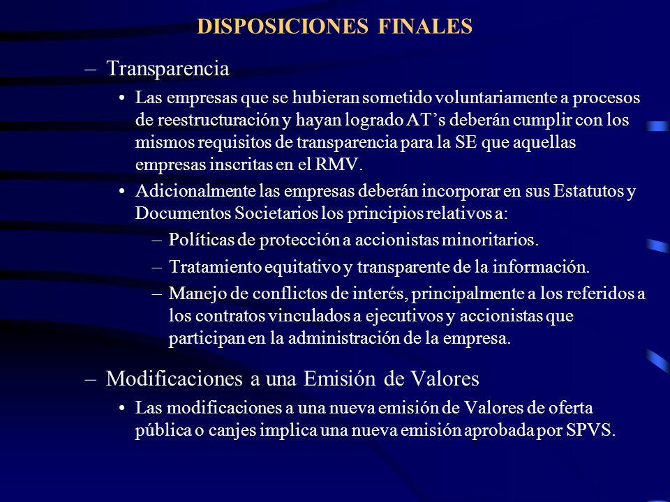 DISPOSICIONES FINALES –Transparencia Las empresas que se hubieran sometido voluntariamente a procesos de reestructuración y hayan logrado ATs deberán