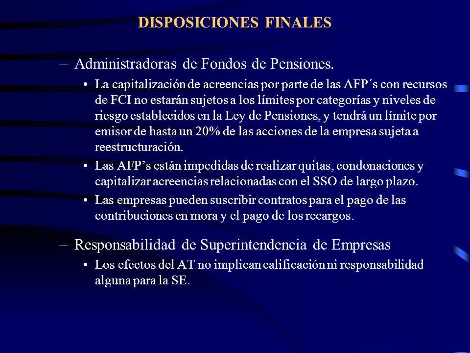 DISPOSICIONES FINALES –Administradoras de Fondos de Pensiones. La capitalización de acreencias por parte de las AFP´s con recursos de FCI no estarán s