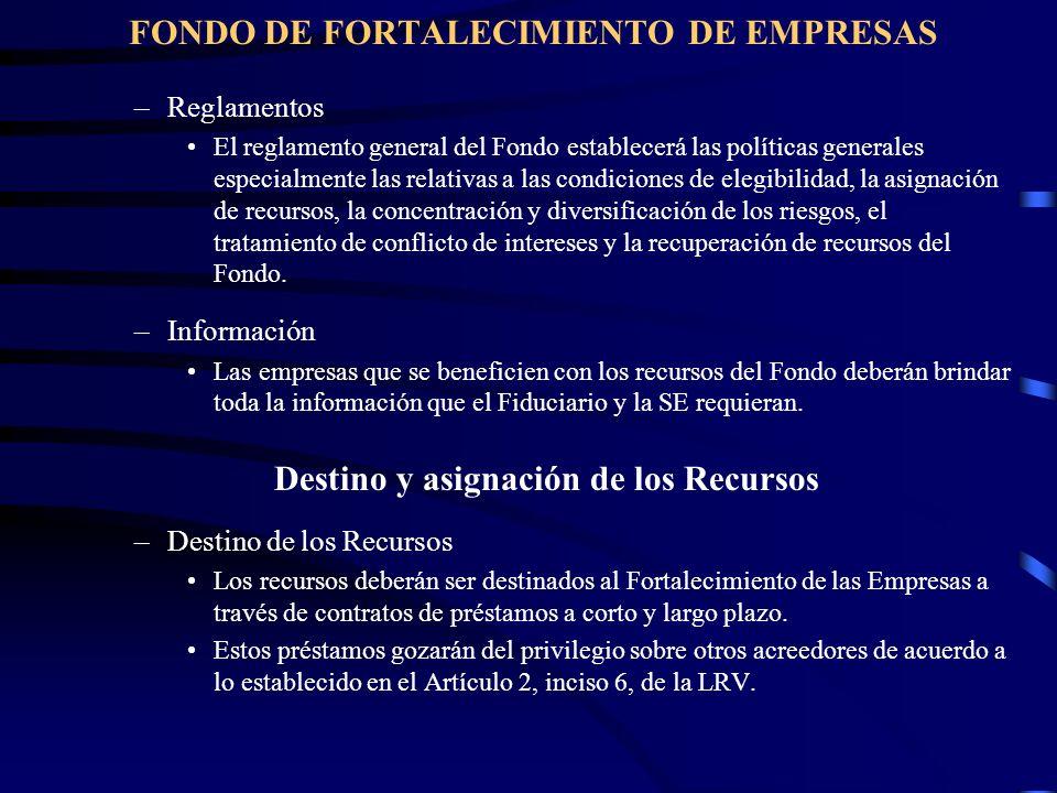 FONDO DE FORTALECIMIENTO DE EMPRESAS –Reglamentos El reglamento general del Fondo establecerá las políticas generales especialmente las relativas a la