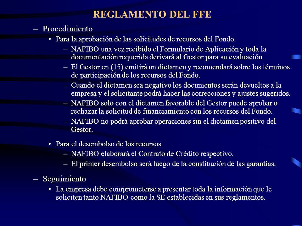 REGLAMENTO DEL FFE –Procedimiento Para la aprobación de las solicitudes de recursos del Fondo. –NAFIBO una vez recibido el Formulario de Aplicación y