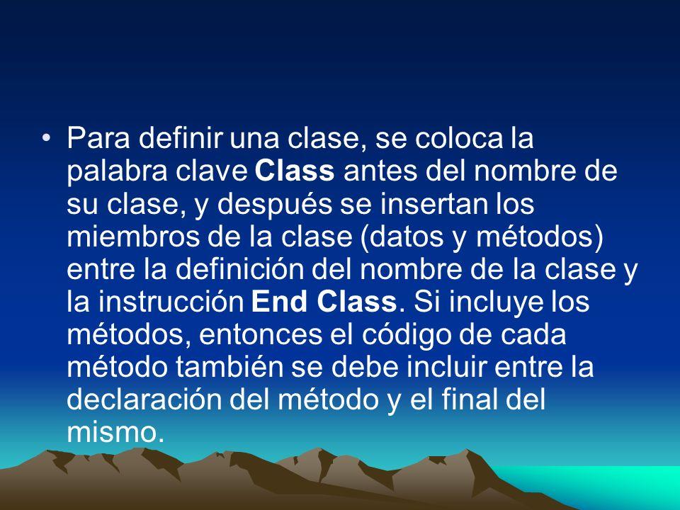 Para definir una clase, se coloca la palabra clave Class antes del nombre de su clase, y después se insertan los miembros de la clase (datos y métodos