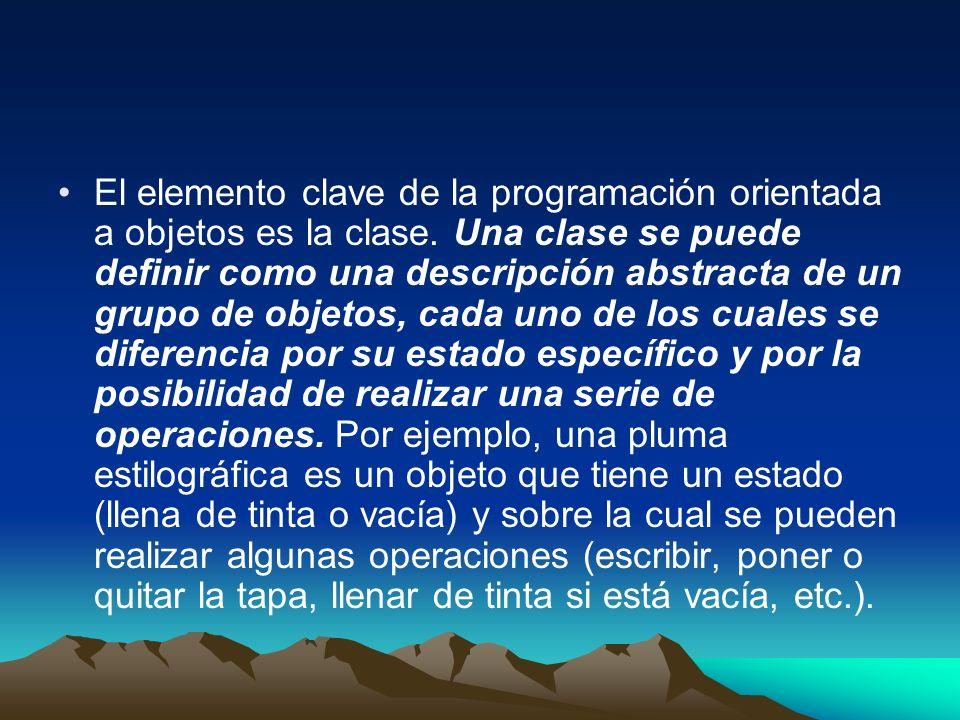 El elemento clave de la programación orientada a objetos es la clase. Una clase se puede definir como una descripción abstracta de un grupo de objetos