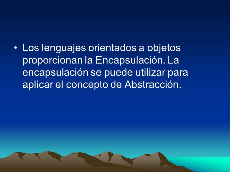 Los lenguajes orientados a objetos proporcionan la Encapsulación. La encapsulación se puede utilizar para aplicar el concepto de Abstracción.