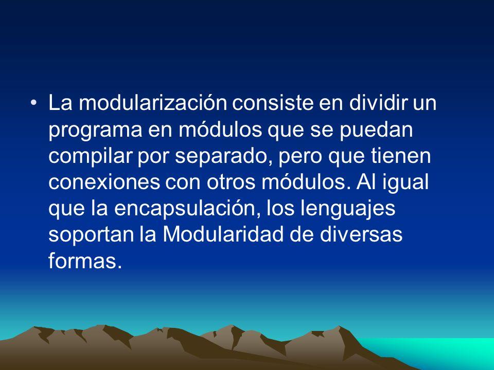 La modularización consiste en dividir un programa en módulos que se puedan compilar por separado, pero que tienen conexiones con otros módulos. Al igu