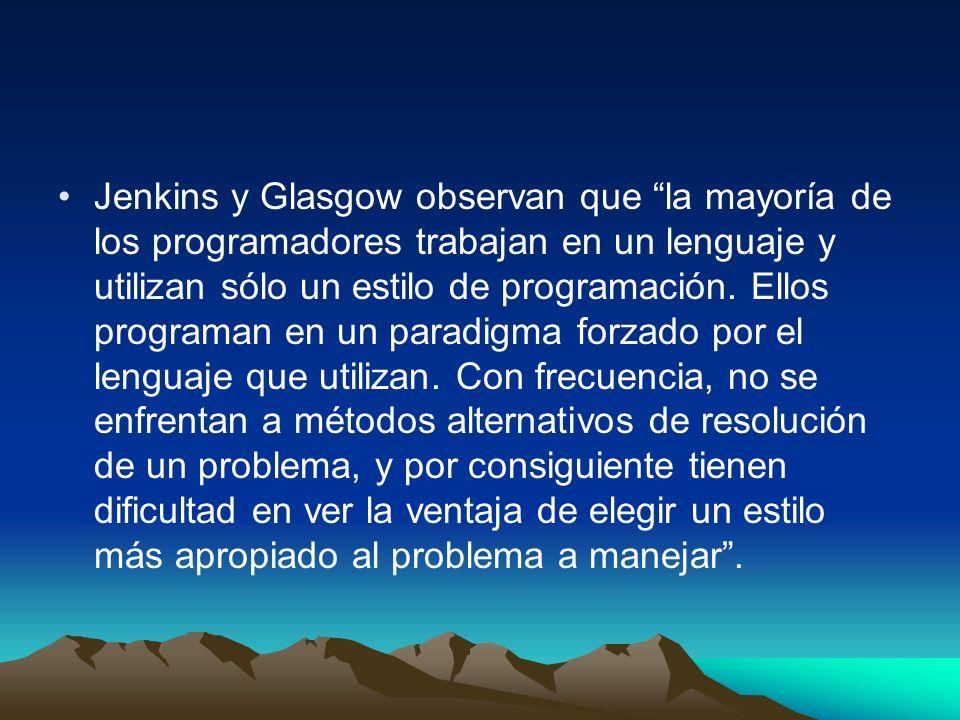 Jenkins y Glasgow observan que la mayoría de los programadores trabajan en un lenguaje y utilizan sólo un estilo de programación. Ellos programan en u