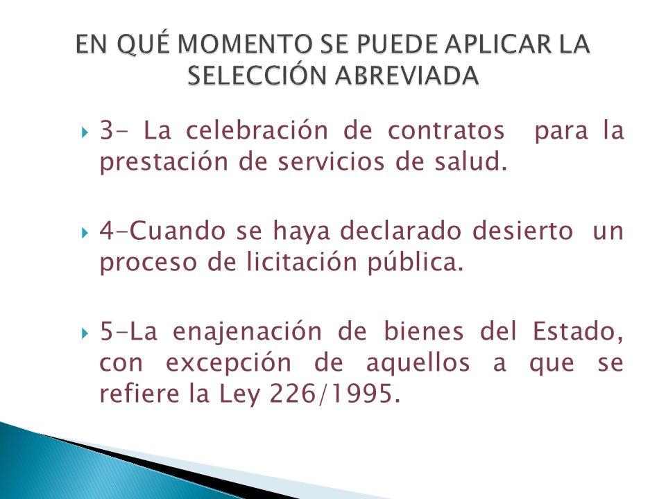 3- La celebración de contratos para la prestación de servicios de salud. 4-Cuando se haya declarado desierto un proceso de licitación pública. 5-La en