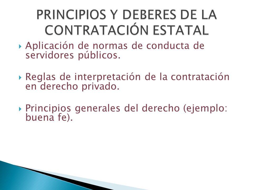 Aplicación de normas de conducta de servidores públicos. Reglas de interpretación de la contratación en derecho privado. Principios generales del dere