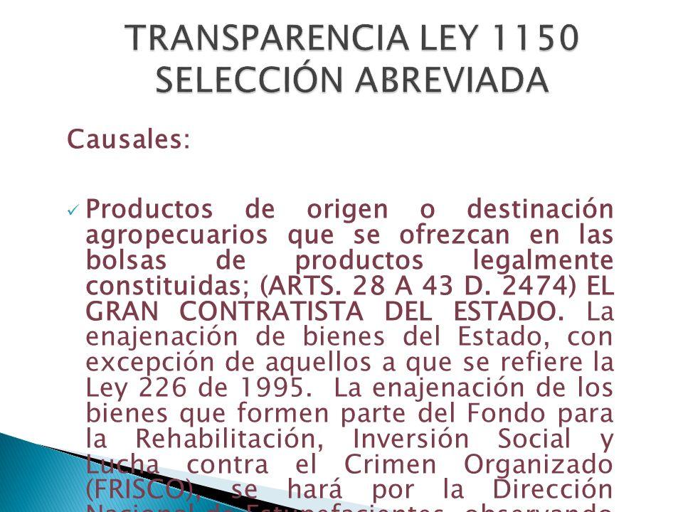 Causales: Productos de origen o destinación agropecuarios que se ofrezcan en las bolsas de productos legalmente constituidas; (ARTS. 28 A 43 D. 2474)