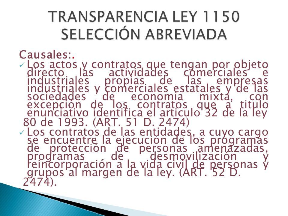 Causales:. Los actos y contratos que tengan por objeto directo las actividades comerciales e industriales propias de las empresas industriales y comer