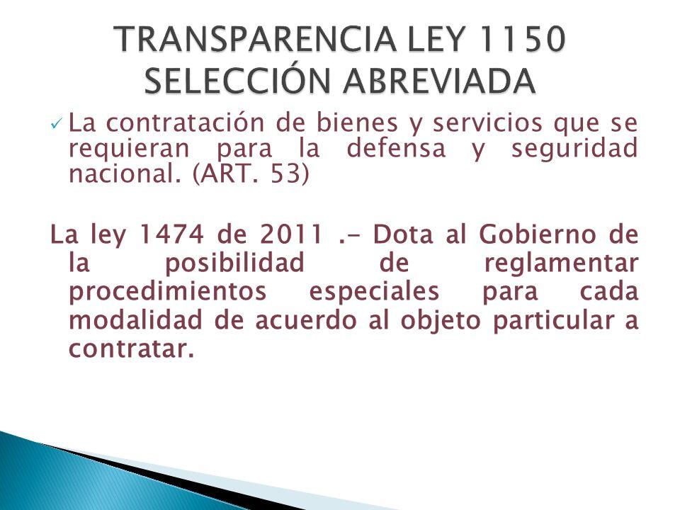 La contratación de bienes y servicios que se requieran para la defensa y seguridad nacional. (ART. 53) La ley 1474 de 2011.- Dota al Gobierno de la po