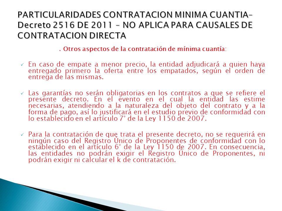 . Otros aspectos de la contratación de mínima cuantía: En caso de empate a menor precio, la entidad adjudicará a quien haya entregado primero la ofert