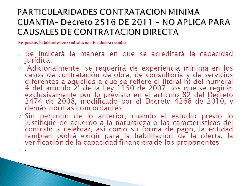 Requisitos habilitantes en contratación de mínima cuantía: Se indicará la manera en que se acreditará la capacidad jurídica. Adicionalmente, se requer