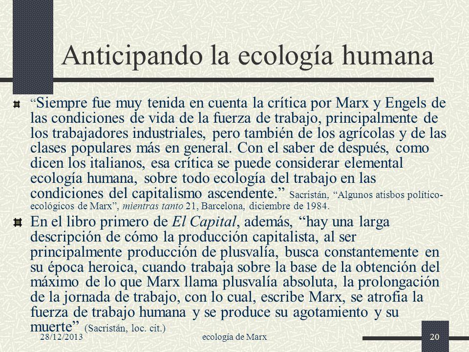 28/12/2013ecología de Marx20 Anticipando la ecología humana Siempre fue muy tenida en cuenta la crítica por Marx y Engels de las condiciones de vida d